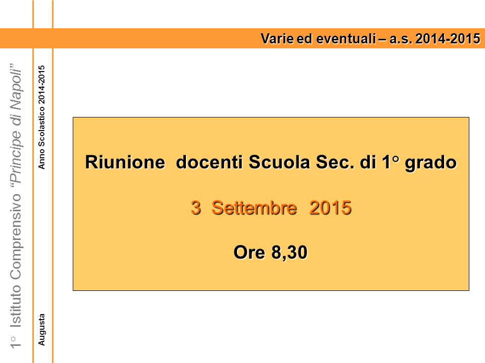 Augusta Anno Scolastico 2014-2015 1° Istituto Comprensivo Principe di Napoli Varie ed eventuali – a.s.