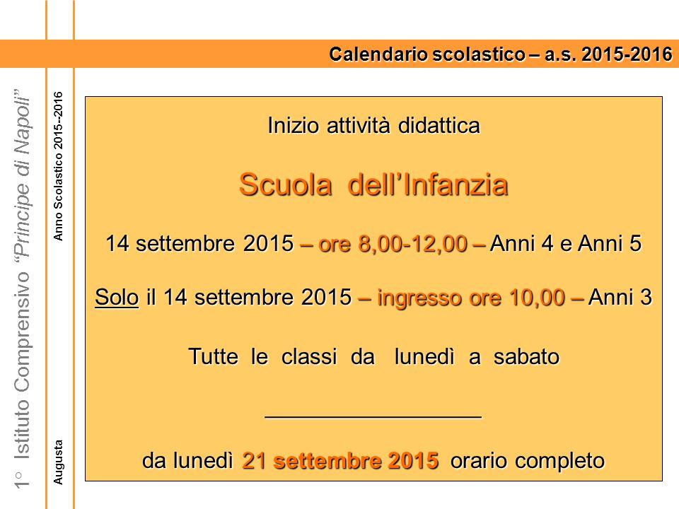 Augusta Anno Scolastico 2015--2016 1° Istituto Comprensivo Principe di Napoli Calendario scolastico – a.s.