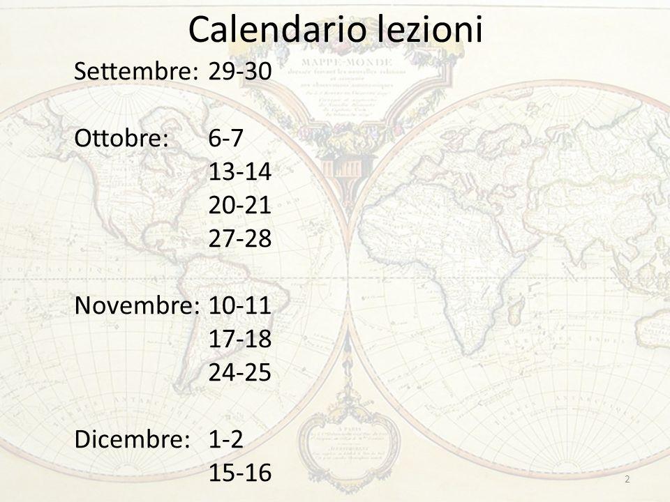 Calendario lezioni Settembre:29-30 Ottobre:6-7 13-14 20-21 27-28 Novembre:10-11 17-18 24-25 Dicembre:1-2 15-16 2