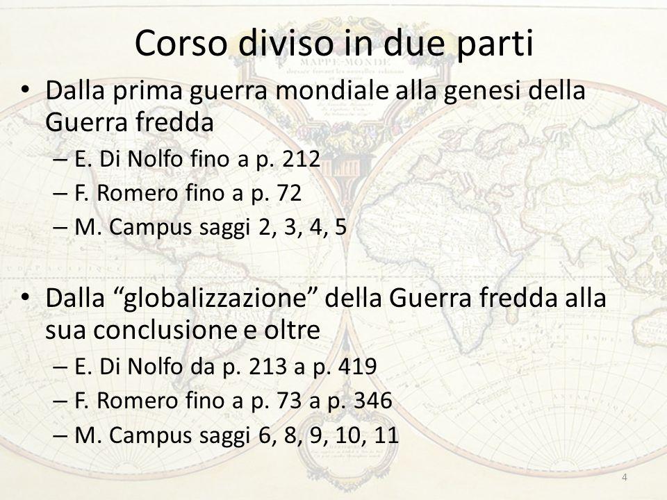 Corso diviso in due parti Dalla prima guerra mondiale alla genesi della Guerra fredda – E.