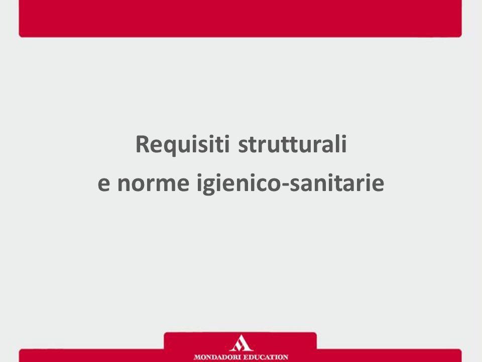 Requisiti strutturali e norme igienico-sanitarie
