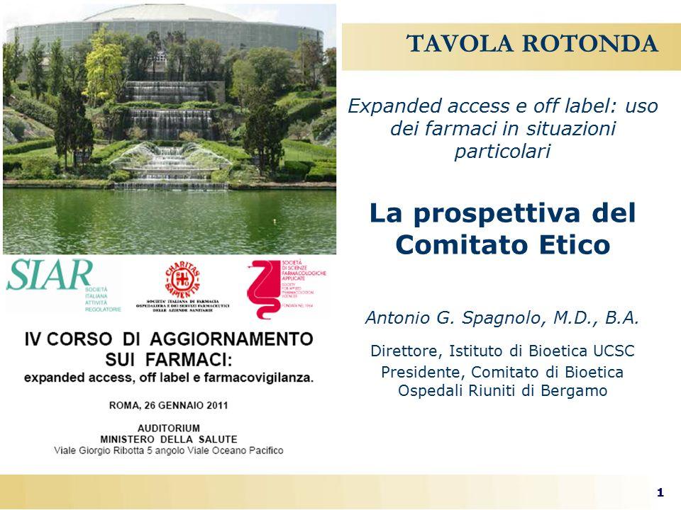 1 TAVOLA ROTONDA Expanded access e off label: uso dei farmaci in situazioni particolari La prospettiva del Comitato Etico Antonio G.