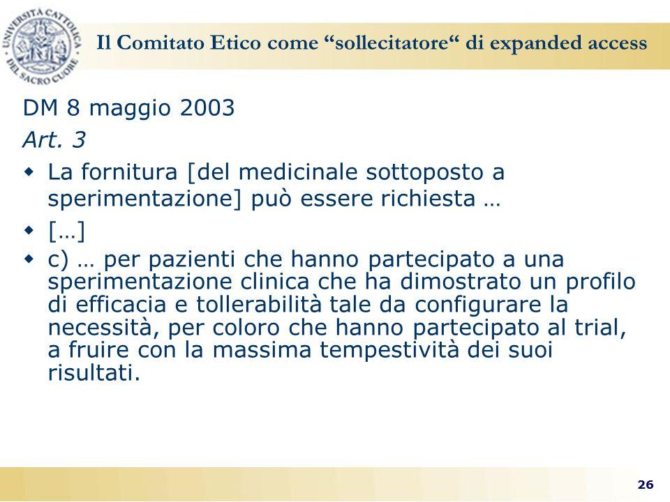 26 Il Comitato Etico come sollecitatore di expanded access DM 8 maggio 2003 Art.