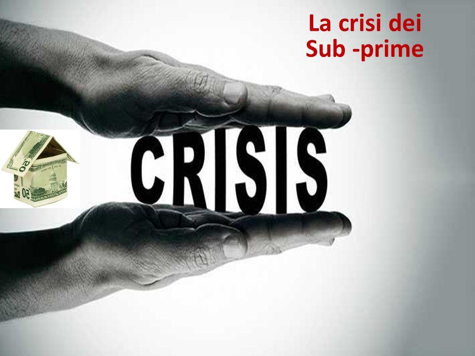 La crisi dei Sub -prime