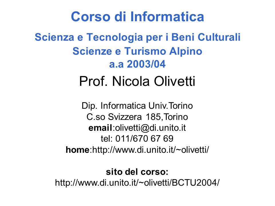Corso di Informatica Scienza e Tecnologia per i Beni Culturali Scienze e Turismo Alpino a.a 2003/04 Prof.