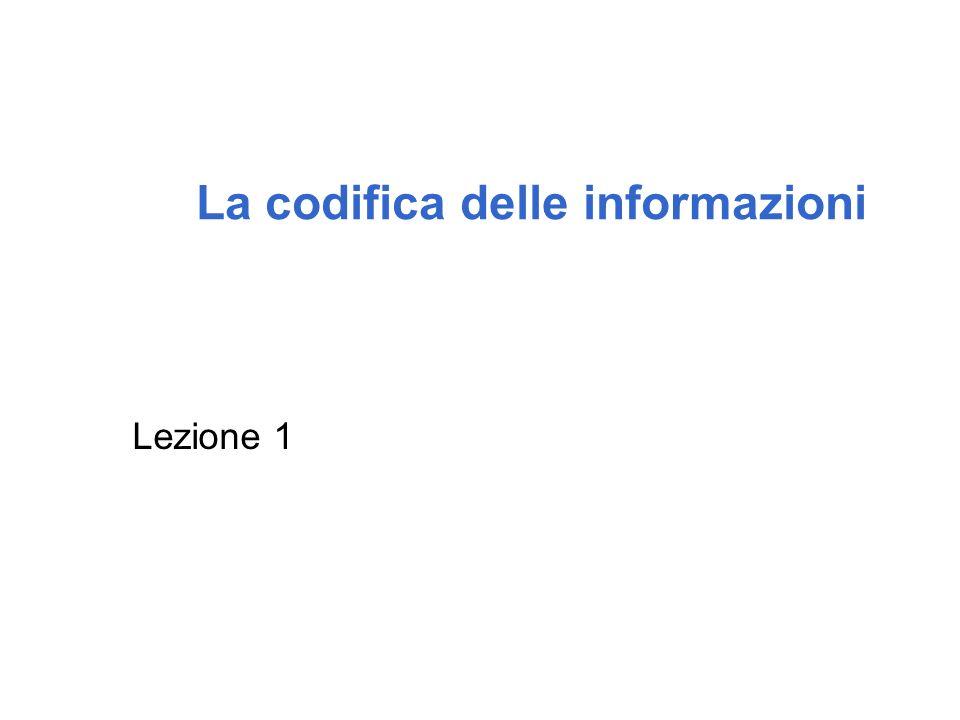 La codifica delle informazioni Lezione 1