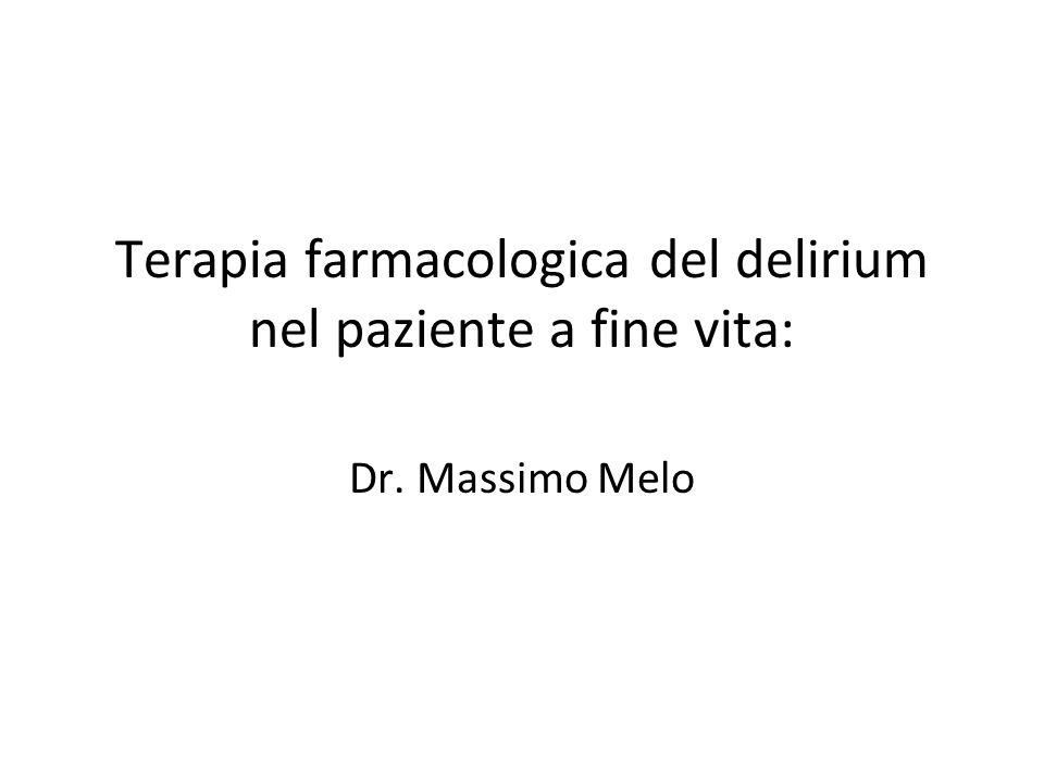 Terapia farmacologica del delirium nel paziente a fine vita: Dr. Massimo Melo