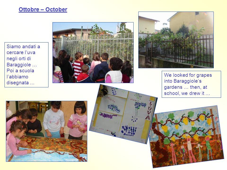 Ottobre – October Siamo andati a cercare l'uva negli orti di Baraggiole … Poi a scuola l'abbiamo disegnata … We looked for grapes into Baraggiole's gardens … then, at school, we drew it …