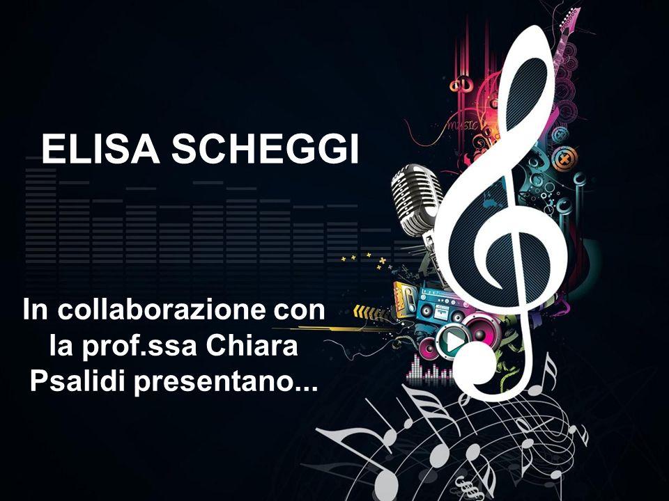 ELISA SCHEGGI In collaborazione con la prof.ssa Chiara Psalidi presentano...