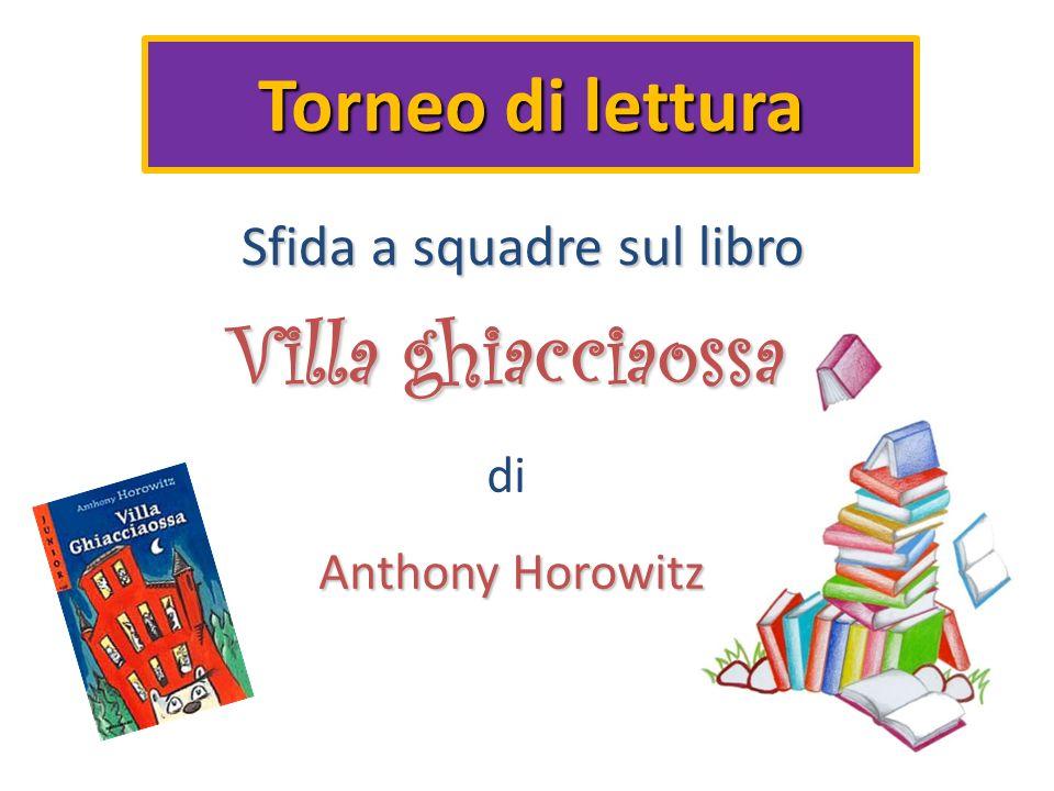 Torneo di lettura Sfida a squadre sul libro Sfida a squadre sul libro Villa ghiacciaossa di Anthony Horowitz