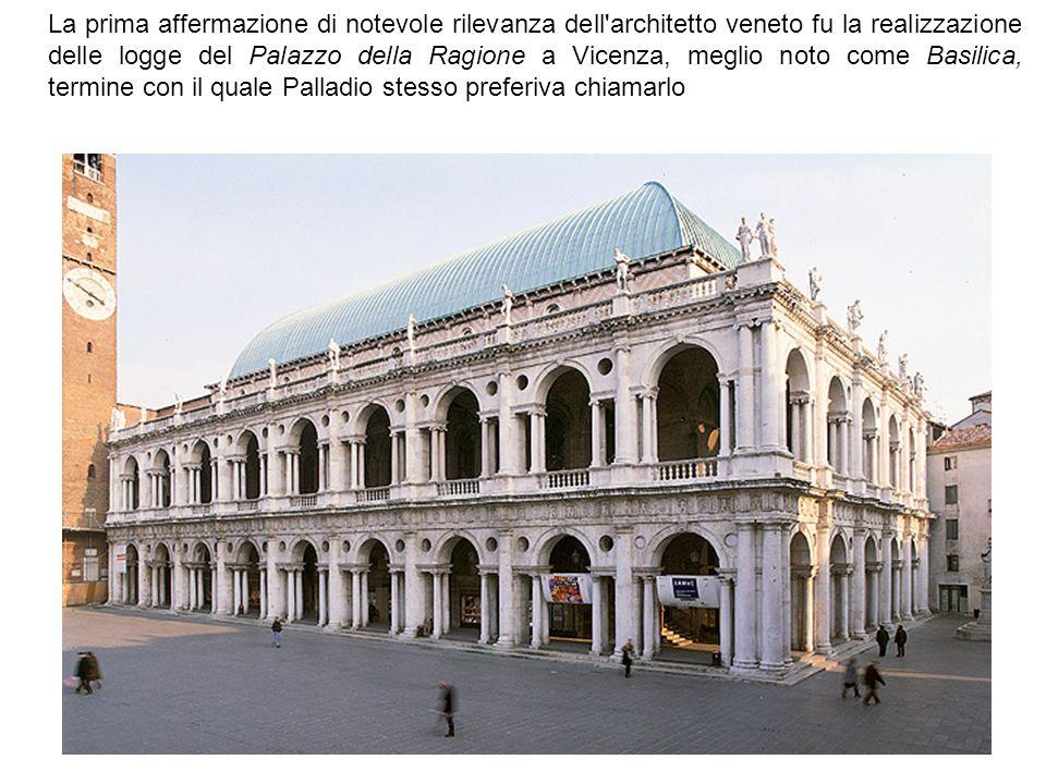 La prima affermazione di notevole rilevanza dell'architetto veneto fu la realizzazione delle logge del Palazzo della Ragione a Vicenza, meglio noto co