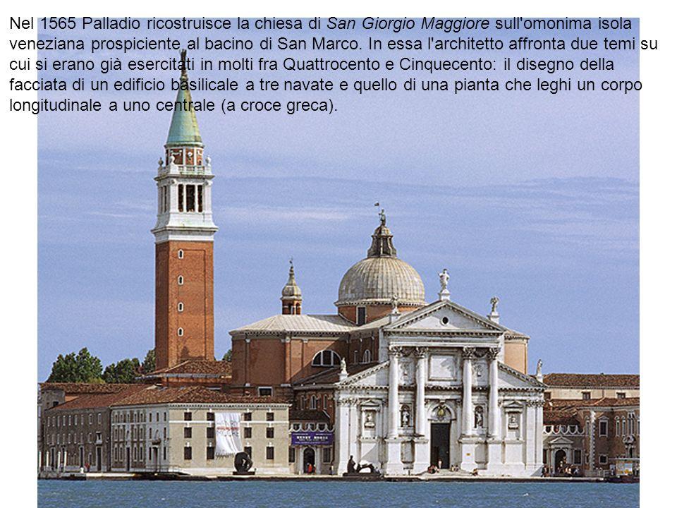 Nel 1565 Palladio ricostruisce la chiesa di San Giorgio Maggiore sull'omonima isola veneziana prospiciente al bacino di San Marco. In essa l'architett