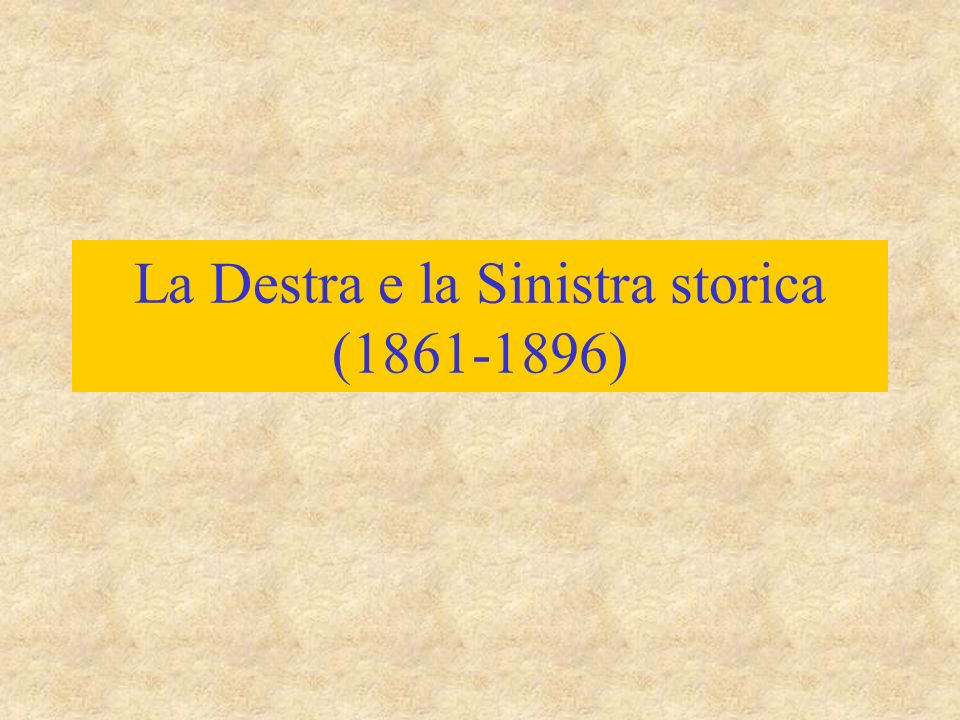 La Destra e la Sinistra storica (1861-1896)