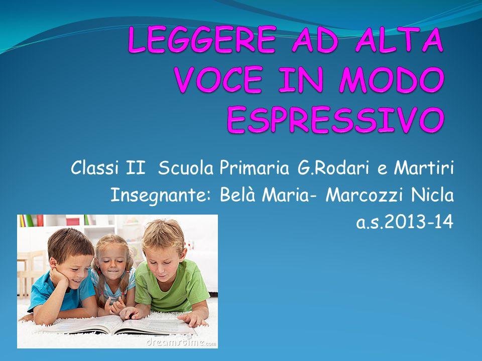 Classi II Scuola Primaria G.Rodari e Martiri Insegnante: Belà Maria- Marcozzi Nicla a.s.2013-14