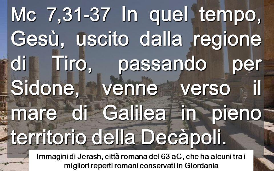Tir Sidó Uscendo da Tiro, dove guarì la figlia della cananea, e passando per Sidone, Gesù cerca di andare verso il lago di Galilea, (nella riva pagana – orientale - dove compirà la seconda moltiplicazione dei pani), ma prima, mentre passa per la Decapoli, guarisce il sordomuto.