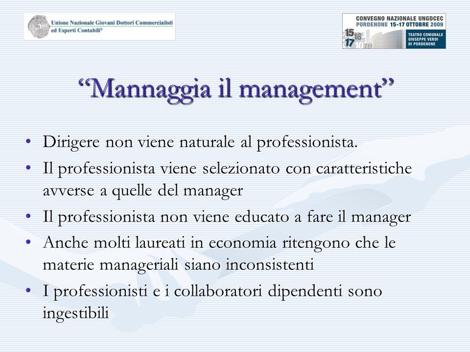 Mannaggia il management Dirigere non viene naturale al professionista.Dirigere non viene naturale al professionista.