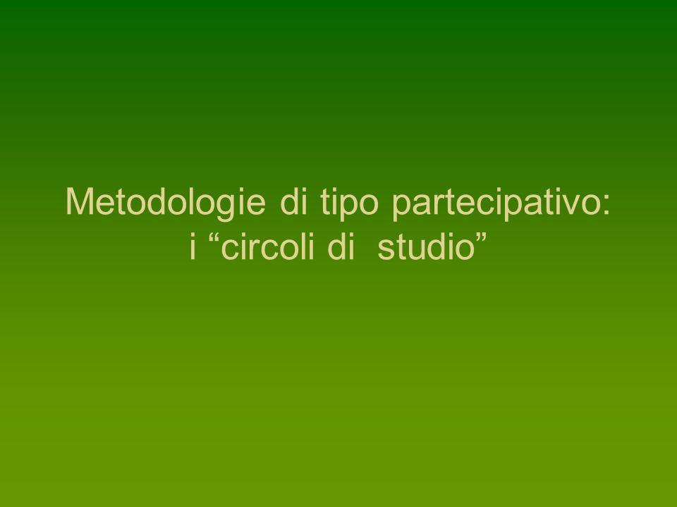 Metodologie di tipo partecipativo: i circoli di studio