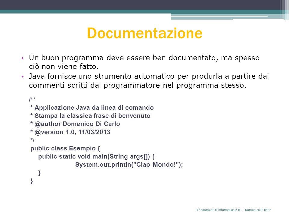 Documentazione Un buon programma deve essere ben documentato, ma spesso ciò non viene fatto.
