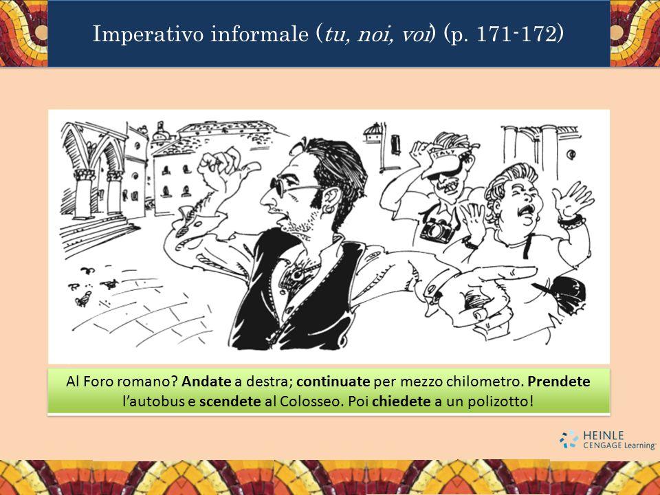 Imperativo informale (tu, noi, voi) (p. 171-172)