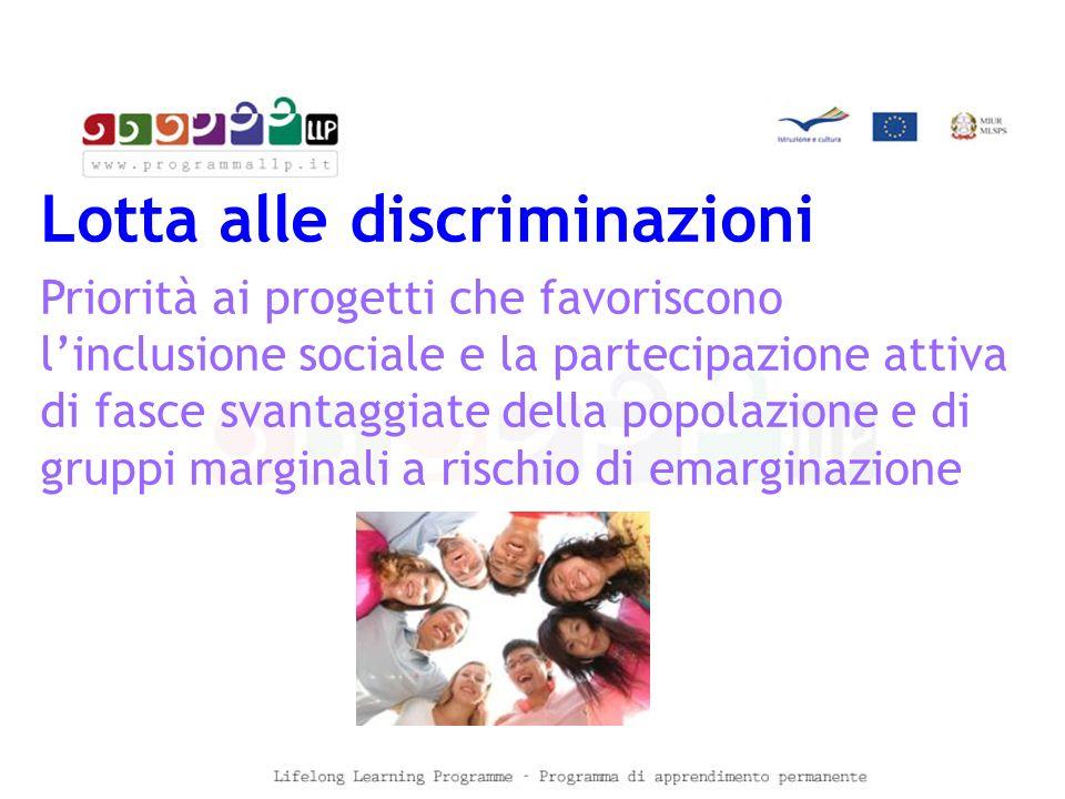 Lotta alle discriminazioni Priorità ai progetti che favoriscono l'inclusione sociale e la partecipazione attiva di fasce svantaggiate della popolazione e di gruppi marginali a rischio di emarginazione