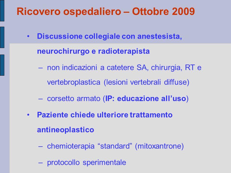 Discussione collegiale con anestesista, neurochirurgo e radioterapista –non indicazioni a catetere SA, chirurgia, RT e vertebroplastica (lesioni verte