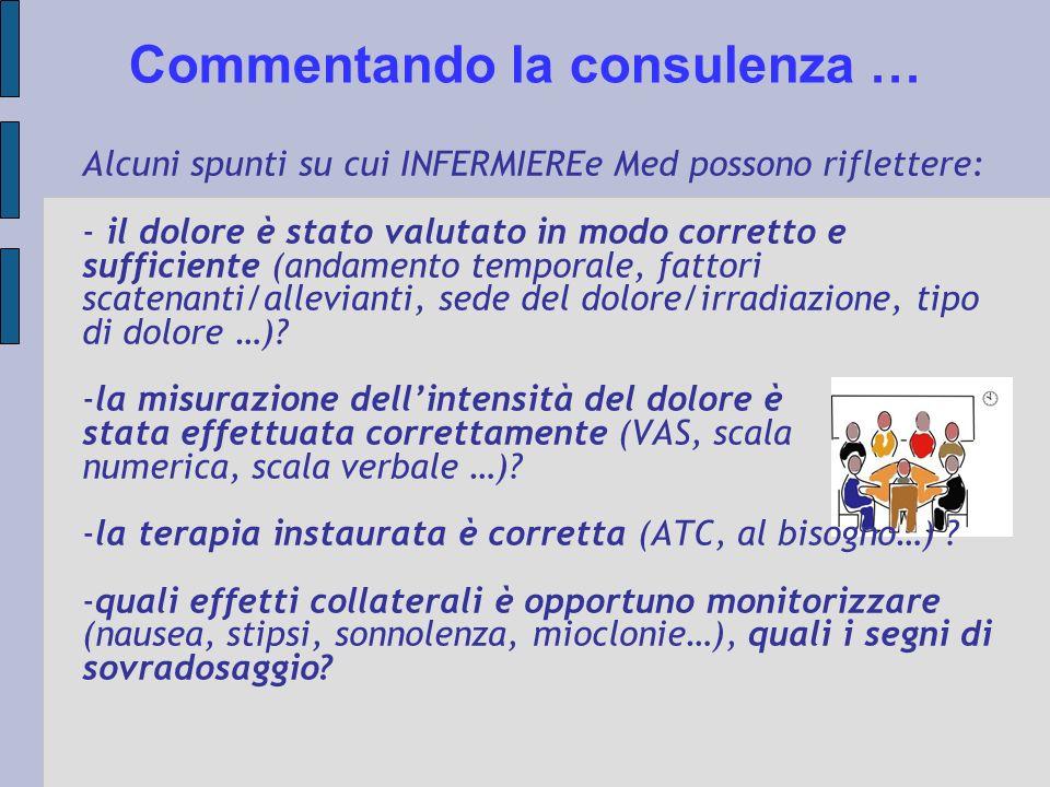 Commentando la consulenza … Alcuni spunti su cui INFERMIEREe Med possono riflettere: - il dolore è stato valutato in modo corretto e sufficiente (anda