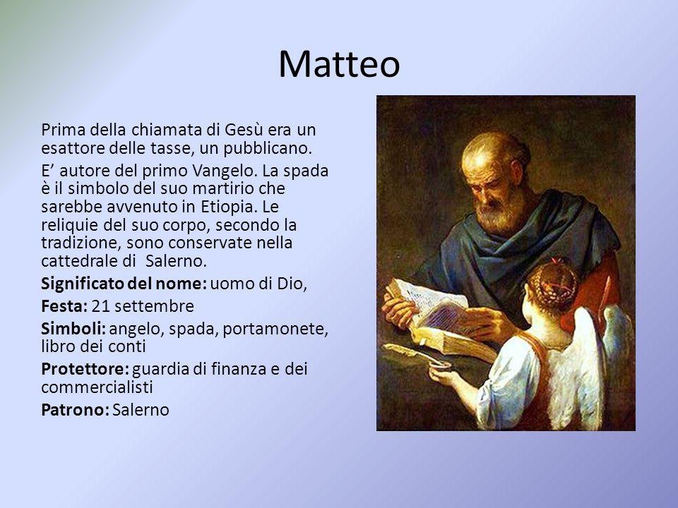 Matteo Prima della chiamata di Gesù era un esattore delle tasse, un pubblicano.