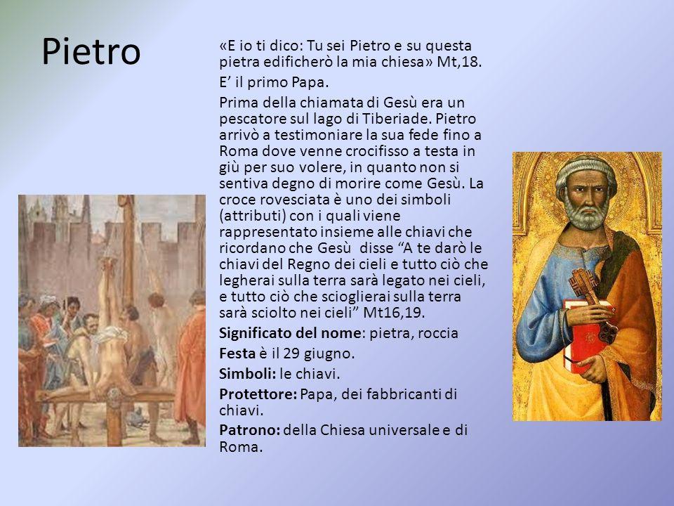 Pietro «E io ti dico: Tu sei Pietro e su questa pietra edificherò la mia chiesa» Mt,18.