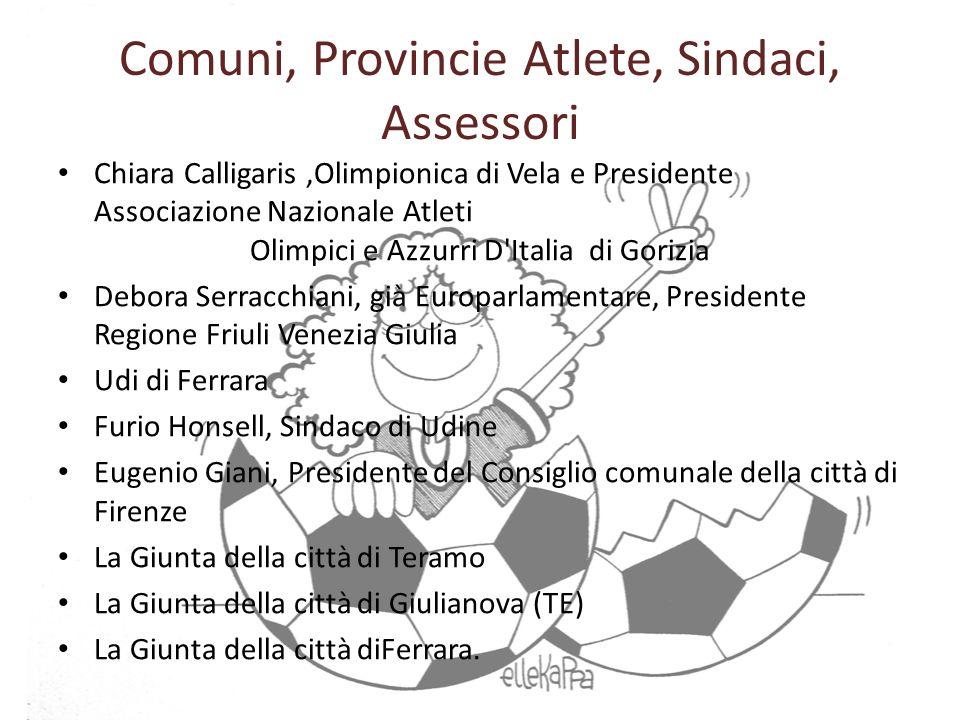 Comuni, Provincie Atlete, Sindaci, Assessori Chiara Calligaris,Olimpionica di Vela e Presidente Associazione Nazionale Atleti Olimpici e Azzurri D'Ita