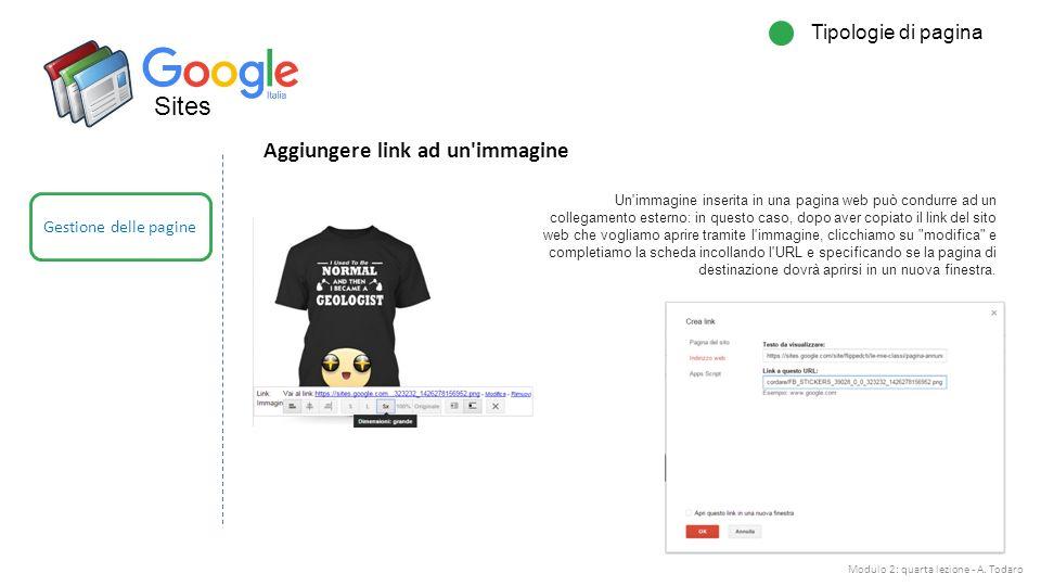 Sites Gestione delle pagine Tipologie di pagina Modulo 2: quarta lezione - A. Todaro Aggiungere link ad un'immagine Un'immagine inserita in una pagina