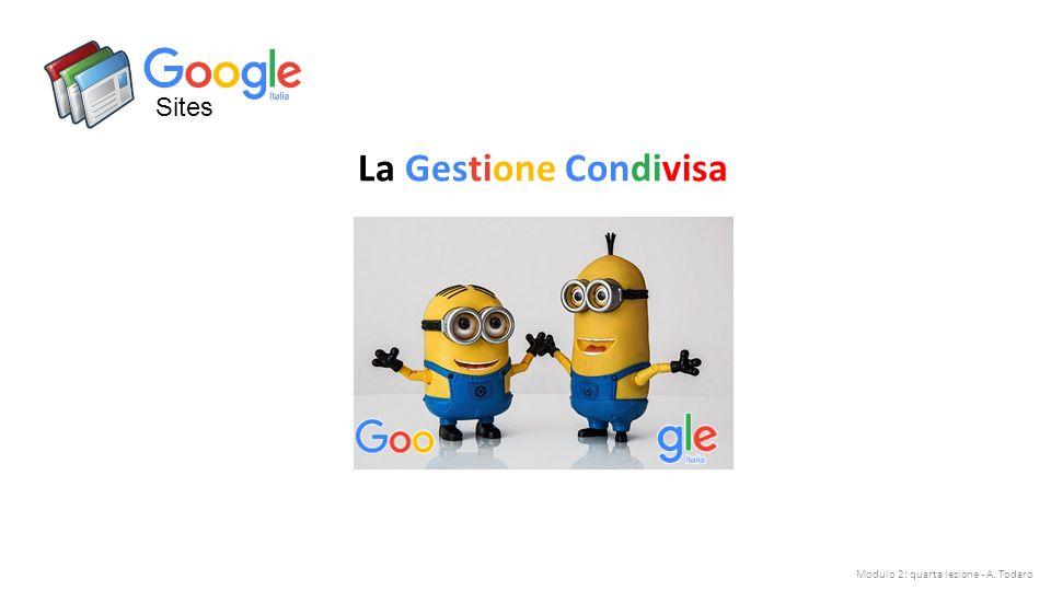 Sites La Gestione Condivisa Modulo 2: quarta lezione - A. Todaro