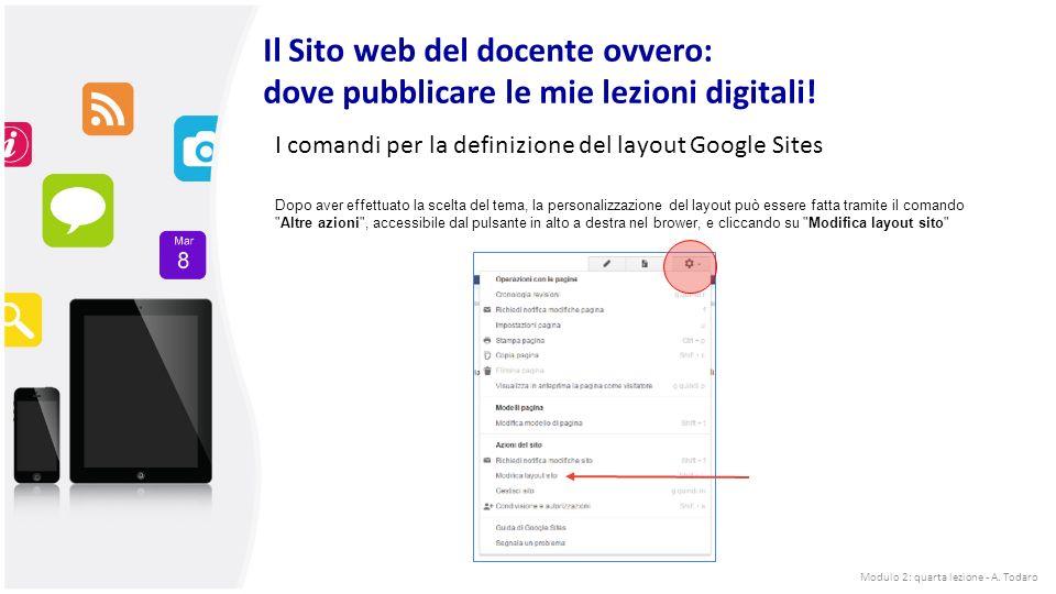 Il Sito web del docente ovvero: dove pubblicare le mie lezioni digitali! Dopo aver effettuato la scelta del tema, la personalizzazione del layout può