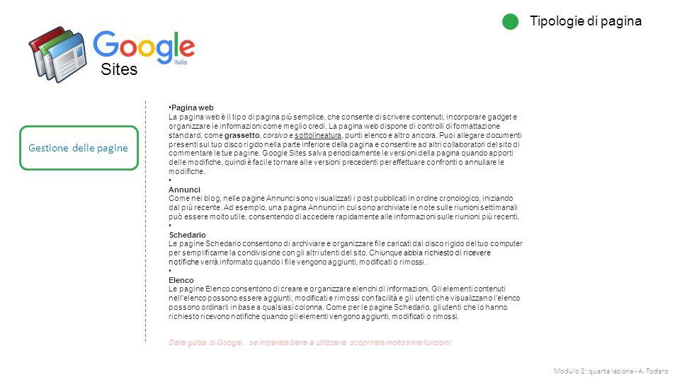 Sites Gestione delle pagine Tipologie di pagina Modulo 2: quarta lezione - A. Todaro Pagina web La pagina web è il tipo di pagina più semplice, che co