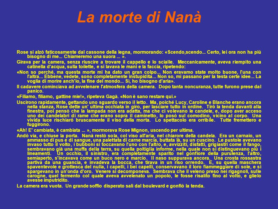 La morte di Nanà Rose si alzò faticosamente dal cassone della legna, mormorando: «Scendo,scendo...