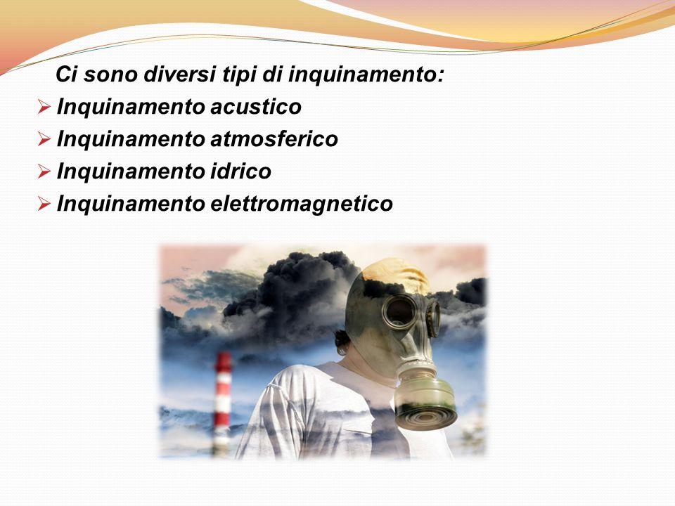 Inquinamento acustico  L inquinamento acustico è causato da un eccessiva esposizione a suoni e rumori di elevata intensità.