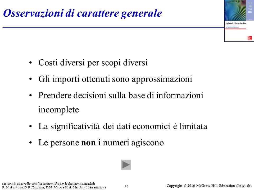 37 Sistemi di controllo: analisi economiche per le decisioni aziendali R. N. Anthony, D. F. Hawkins, D.M. Macrì e K. A. Merchant, 14a edizione Copyrig