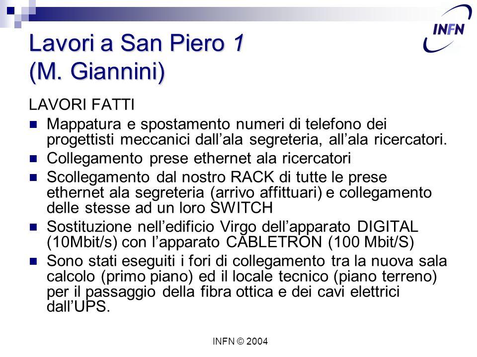 INFN © 2004 Lavori a San Piero 1 (M.