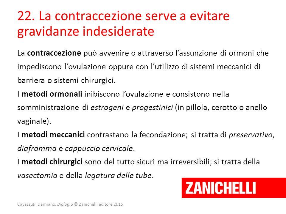 Cavazzuti, Damiano, Biologia © Zanichelli editore 2015 22. La contraccezione serve a evitare gravidanze indesiderate La contraccezione può avvenire o