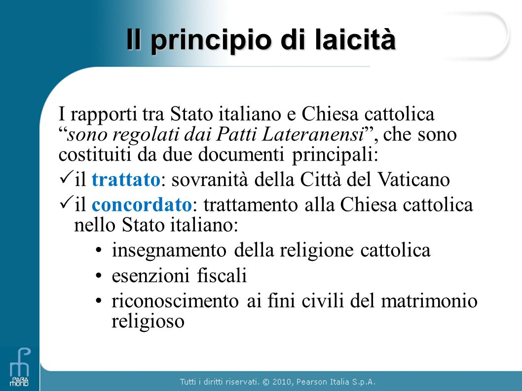 """I rapporti tra Stato italiano e Chiesa cattolica """"sono regolati dai Patti Lateranensi"""", che sono costituiti da due documenti principali:  il trattato"""
