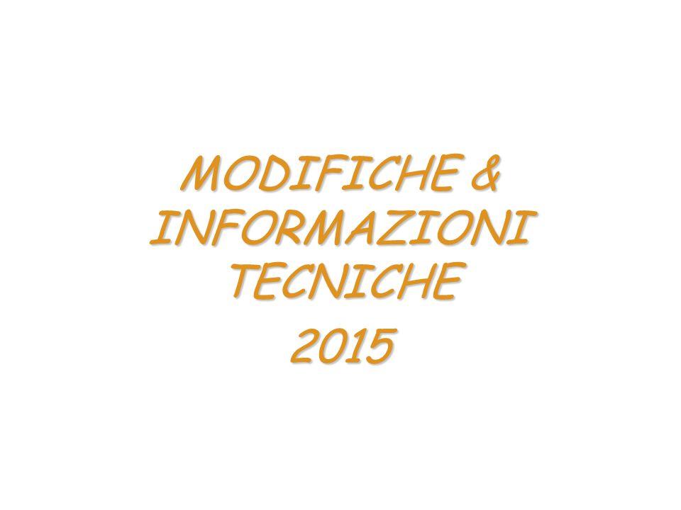 MODIFICHE & INFORMAZIONI TECNICHE 2015