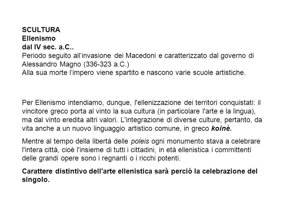 SCULTURA Ellenismo dal IV sec.a.C..