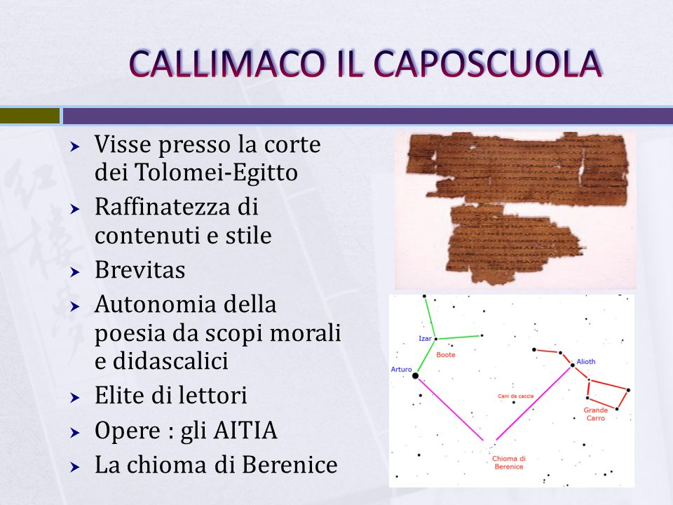 Callimaco: la Vita  Callimaco (in greco Καλλίμαχος; Cirene, 305 a.C.