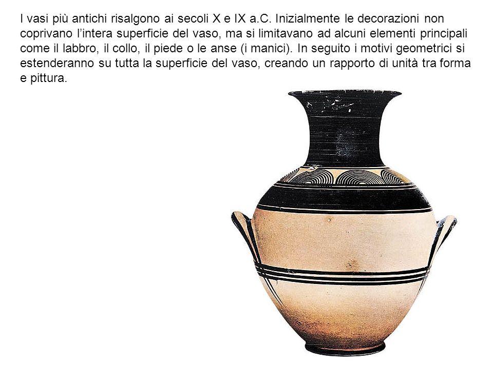I vasi più antichi risalgono ai secoli X e IX a.C.