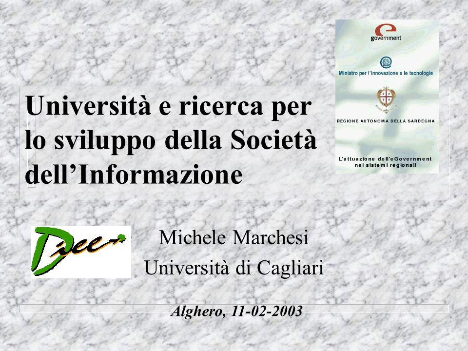 Università e ricerca per lo sviluppo della Società dell'Informazione Michele Marchesi Università di Cagliari Alghero, 11-02-2003