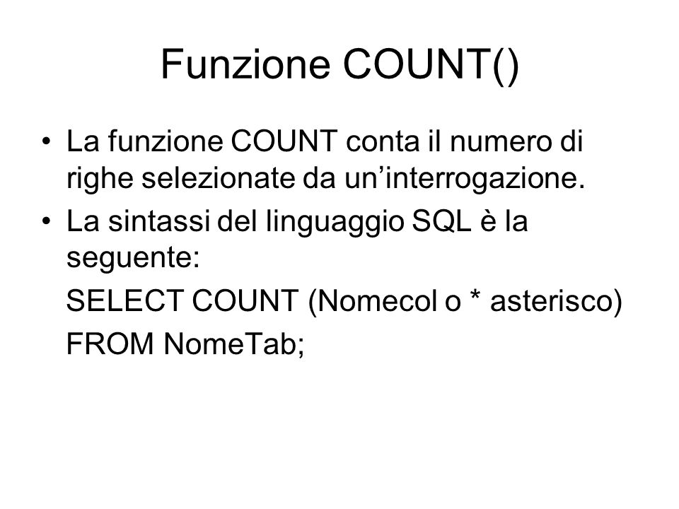 Esempi 1.SELECT MAX(Stipendio) As MassimoStip FROM Impiegati; 2.