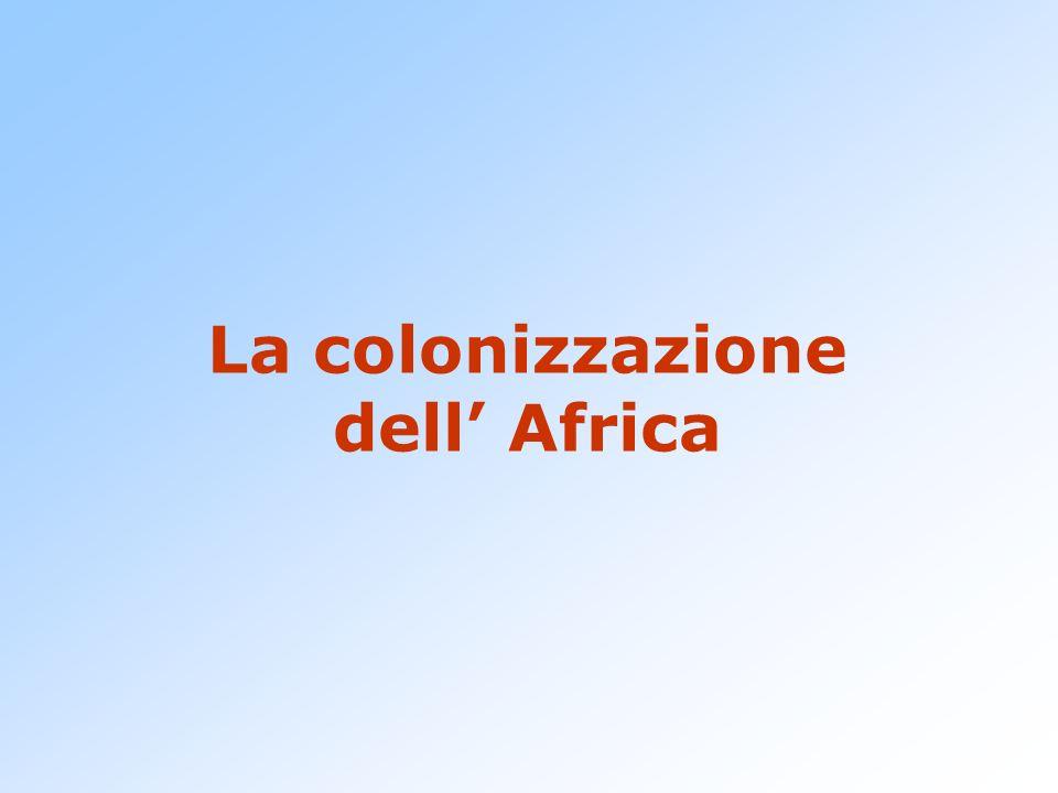 Gli inizi della corsa all'Africa A metà dell'800 gli esploratori (Livingstone, Stanley) rivelano al mondo le ricchezze del continente africano.