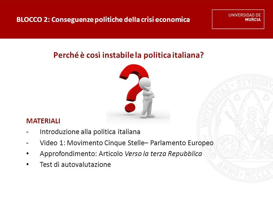 BLOCCO 2: Conseguenze politiche della crisi economica  Attività 1 – Introduzione (obbligatoria): Questo video raccoglie una parte del primo intervento di Beppe Grillo al Parlamento Europeo.