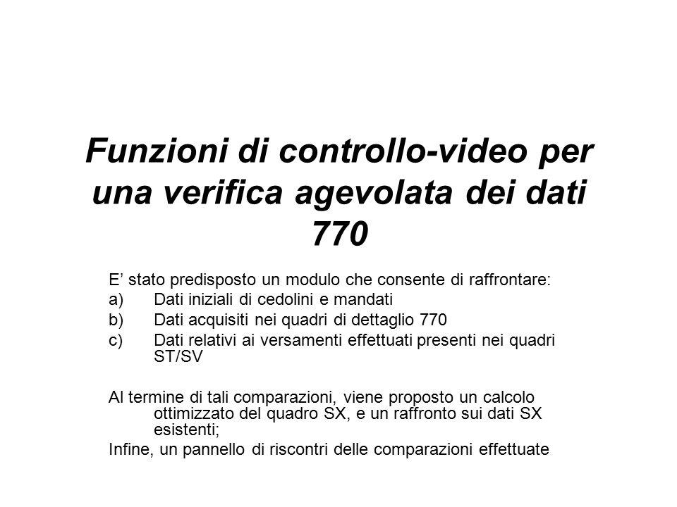 Funzioni di controllo-video per una verifica agevolata dei dati 770 E' stato predisposto un modulo che consente di raffrontare: a)Dati iniziali di ced