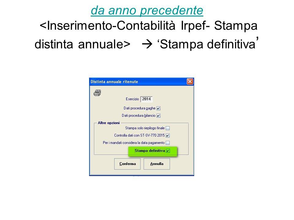 Cosa contiene il Pannello Il contiene nella parte superiore (quadro SX ricalcolato) i dati SX come dovrebbero essere>, ovvero come conseguenza dei dati precedentemente esposti.