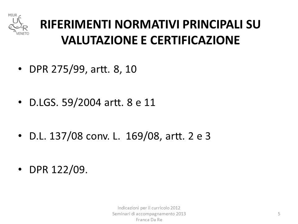 RIFERIMENTI NORMATIVI PRINCIPALI SU VALUTAZIONE E CERTIFICAZIONE DPR 275/99, artt.